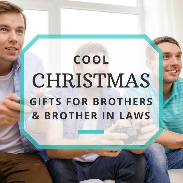 Cool Christmas Gifts for Brothers & Brother-in-Laws