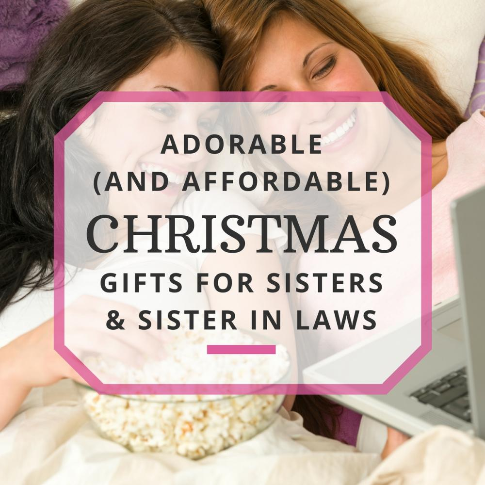 Adorable (and Affordable) Christmas Gifts for Sisters & Sister-in-Laws