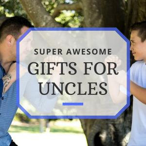 Super Awesome Gifts For Your Uncle (or Superman)