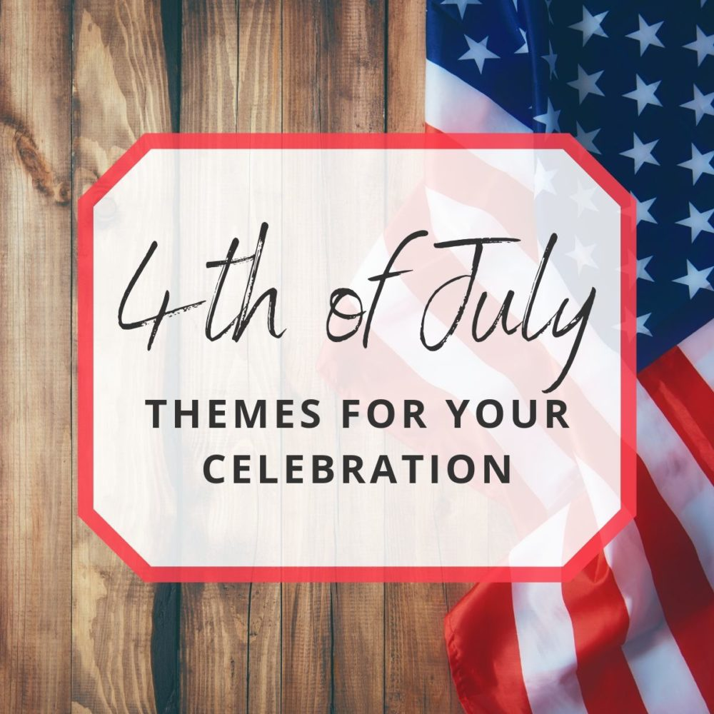 4th of July Themes for Your Celebration