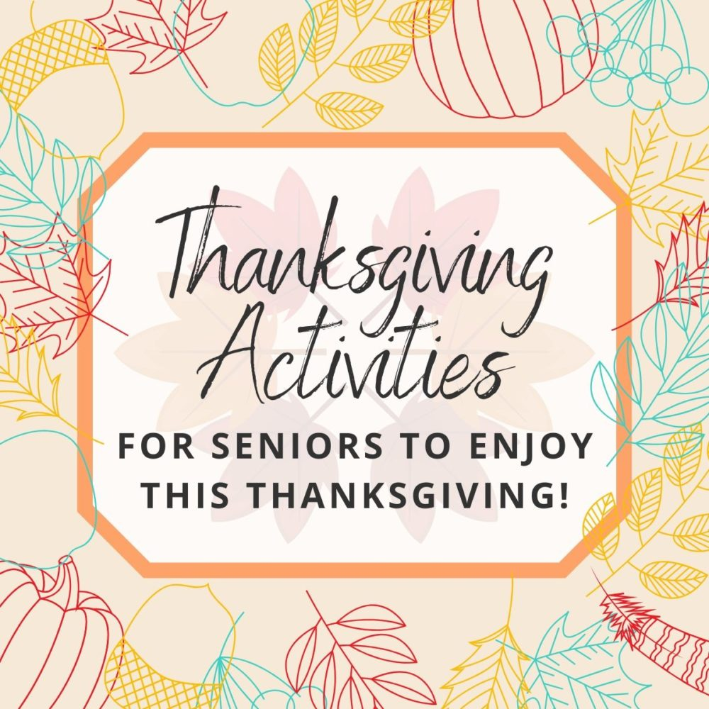 10 Thanksgiving Activities for Seniors to Enjoy