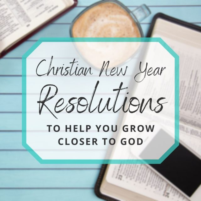 Christian New Year Resolutions and Faith Goals