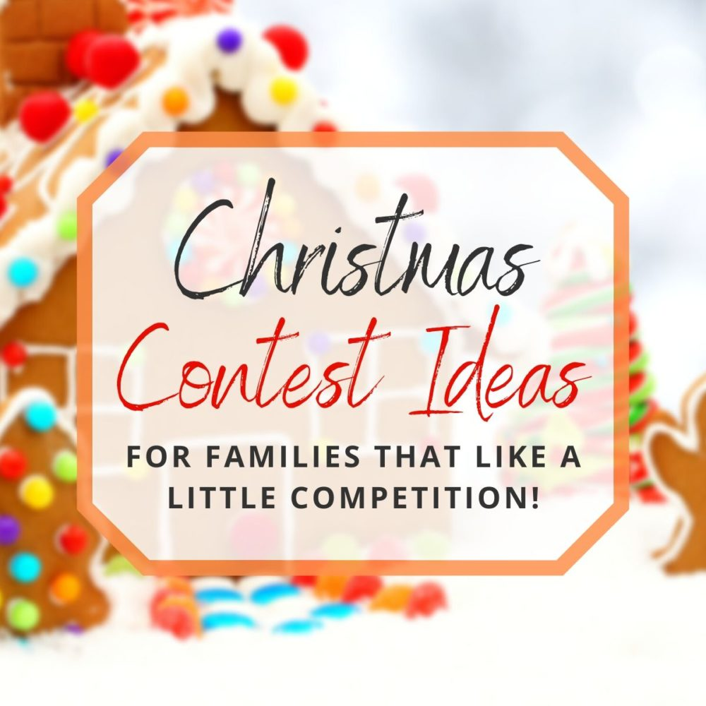 16 Christmas Contest Ideas for Families That Like a Little Competition!