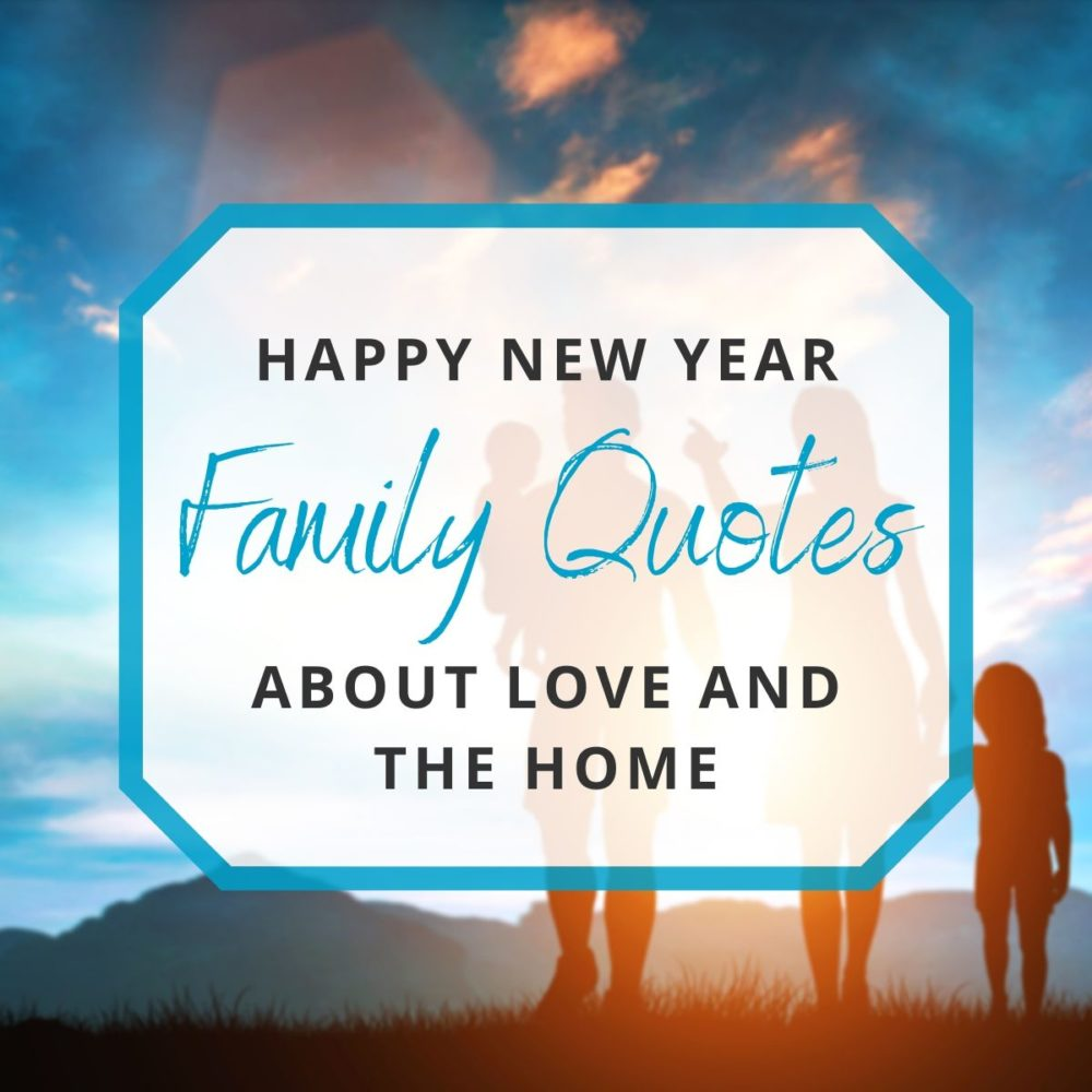 """Happy New Year"" Family Quotes to Think on This Year"