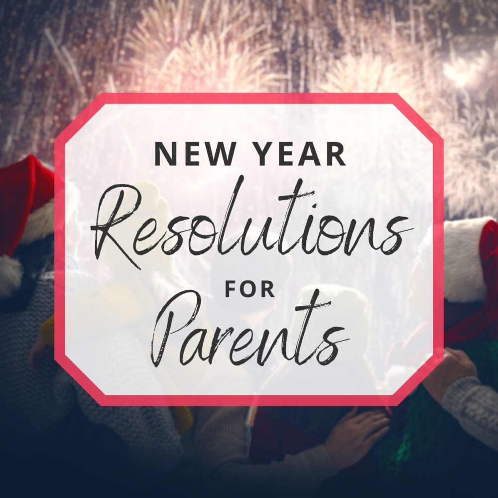10 New Year's Resolutions for Parents