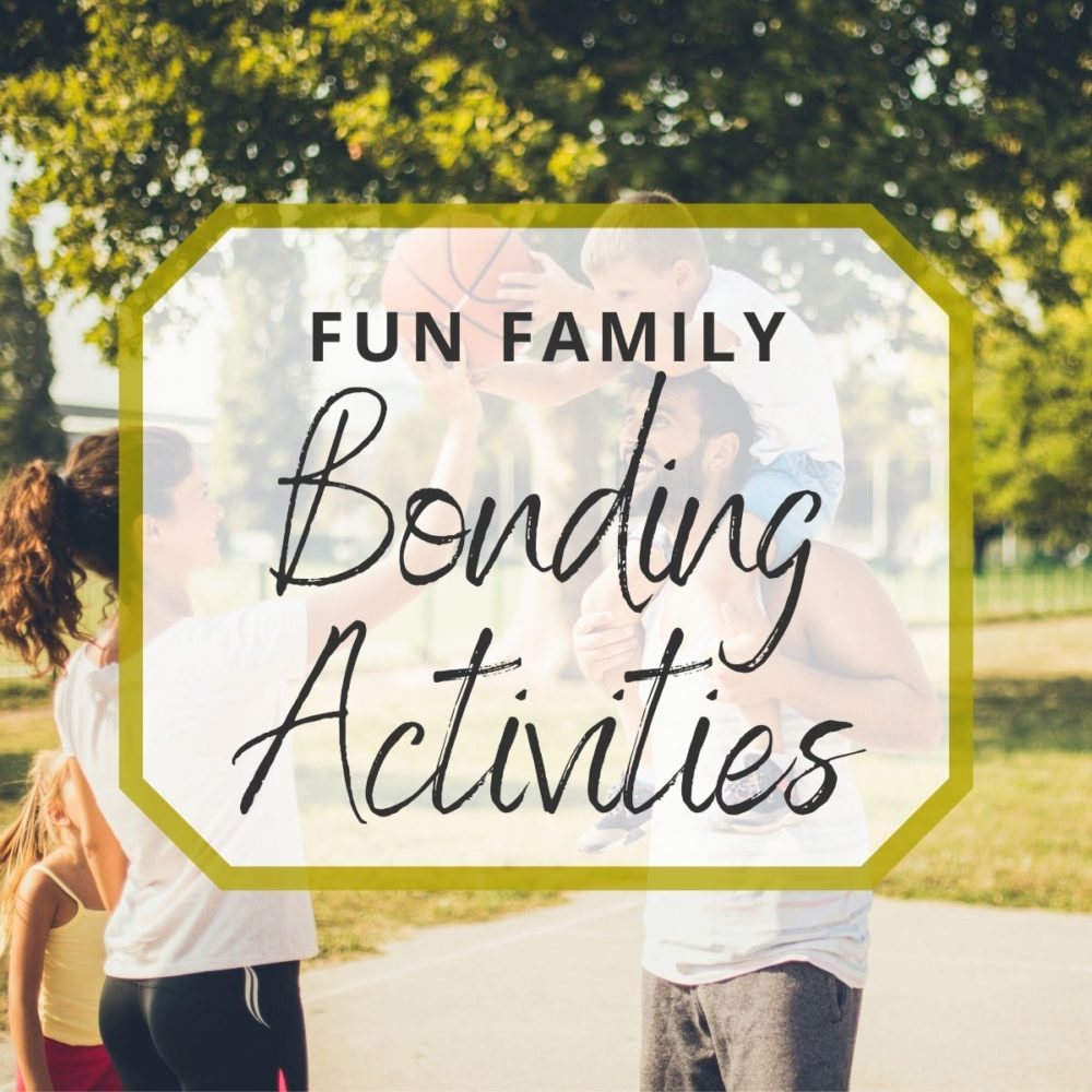 28 Fun Family Bonding Activities