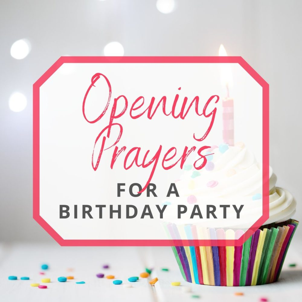 What to Say in an Opening Prayer for A Birthday Party