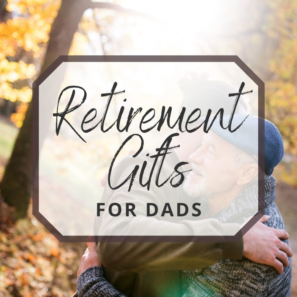 Retirement Gifts for Dads That They'll Actually Use!