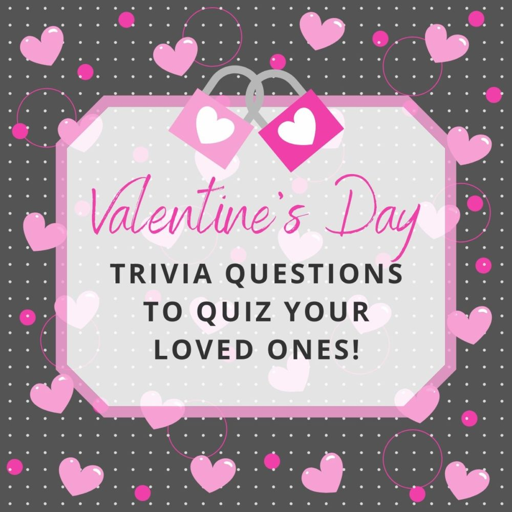 30 Valentine's Day Trivia Questions to Quiz Your Loved Ones