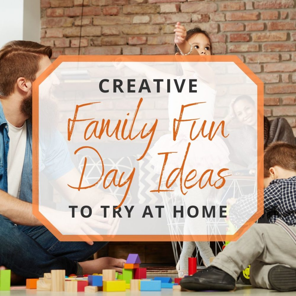 Creative Family Fun Day Ideas to Try at Home