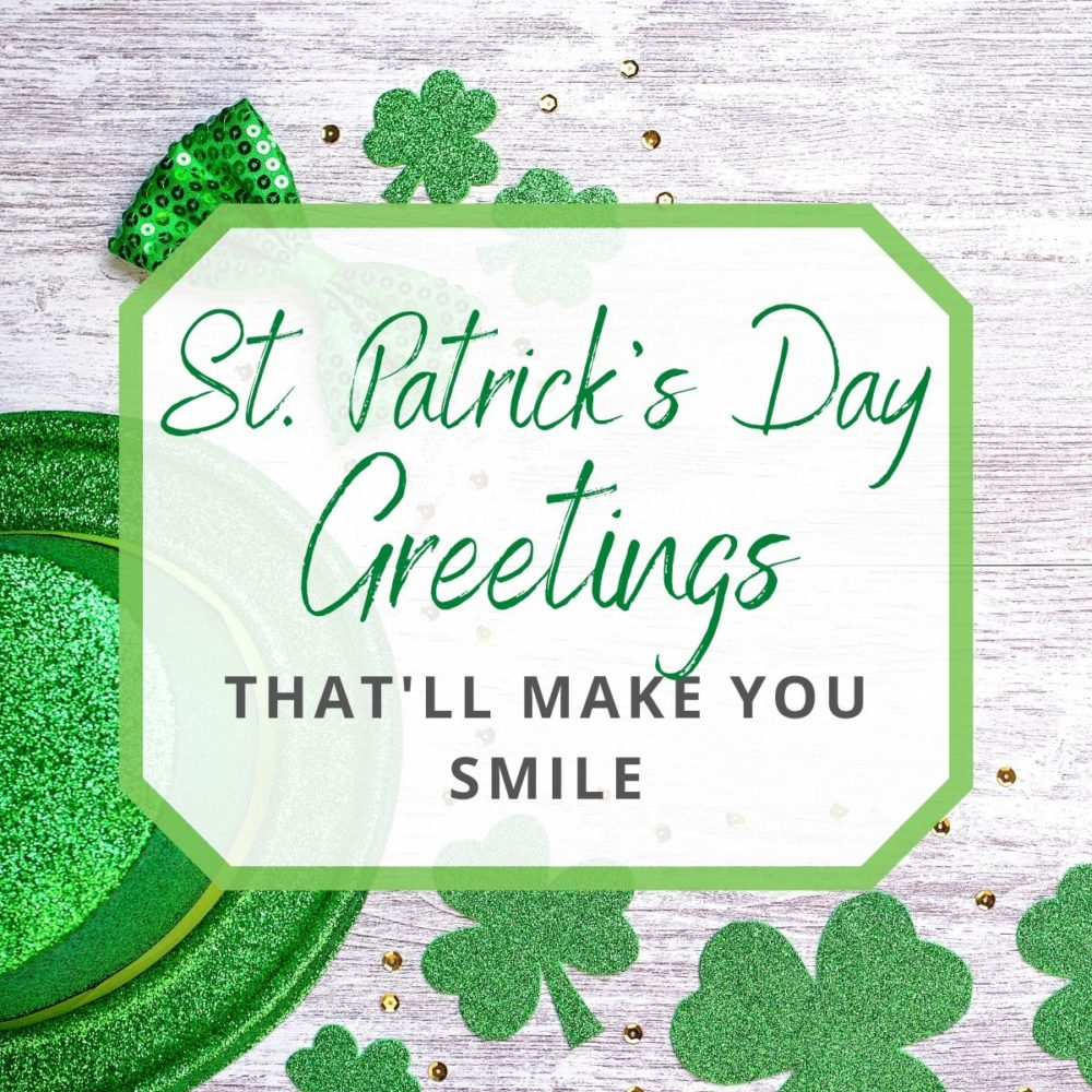 St. Patrick's Day Greetings That'll Make You Smile!