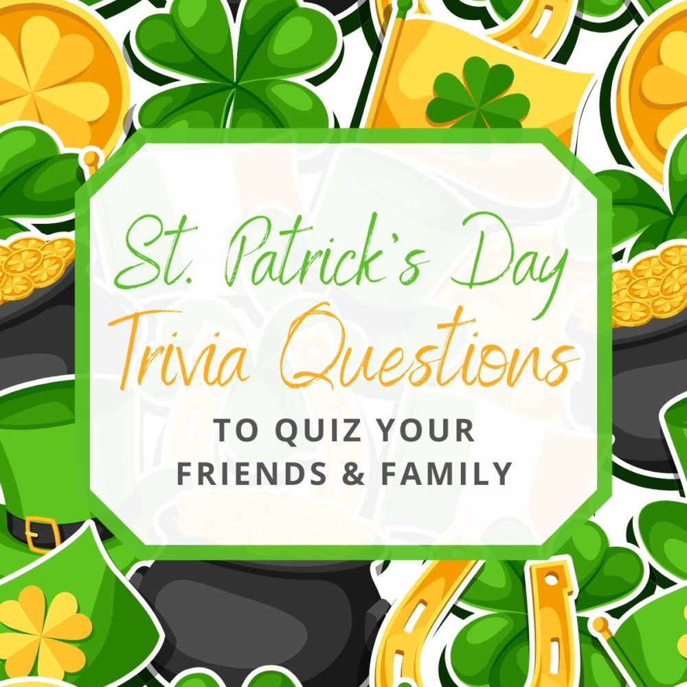 St. Patrick's Day Trivia Questions to Quiz Your Friends & Family