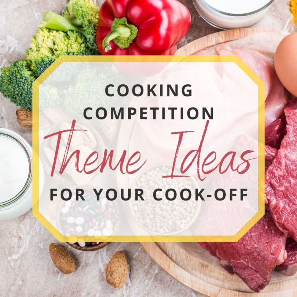 16 Cooking Competition Theme Ideas For Your Cook-Off