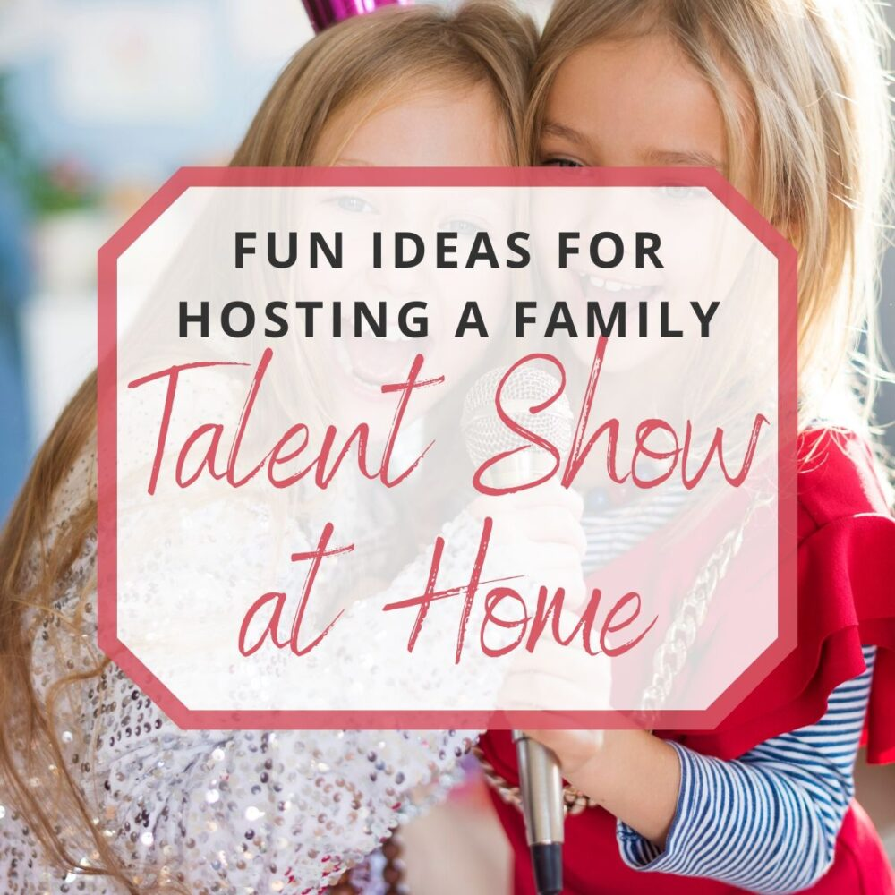 10 Fun Ideas for Hosting a Family Talent Show at Home
