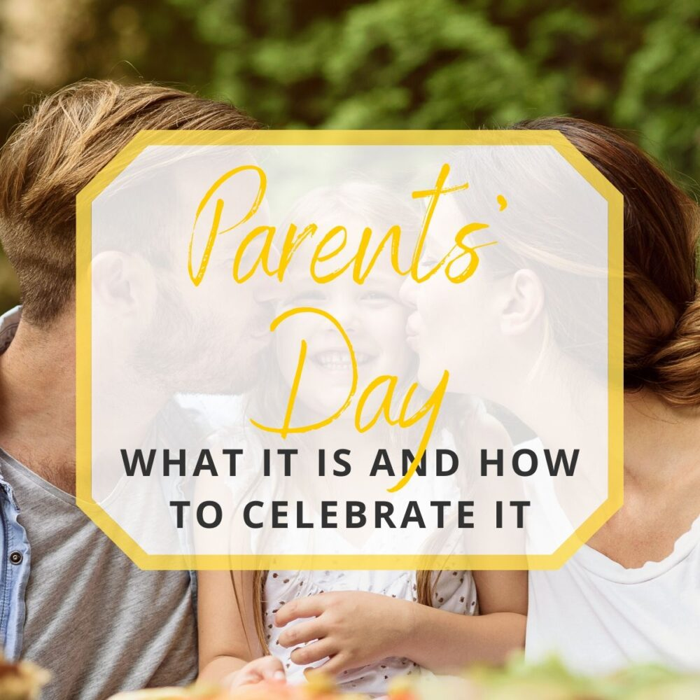 Parents' Day: What it is and How to Celebrate it