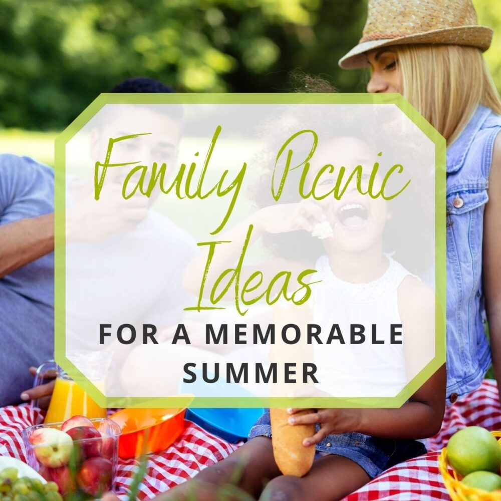 Family Picnic Ideas to Make a Memorable Summer