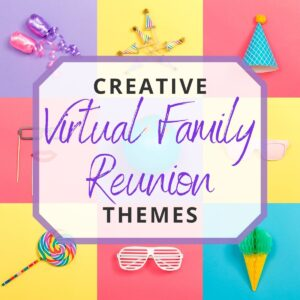virtual family reunion themes