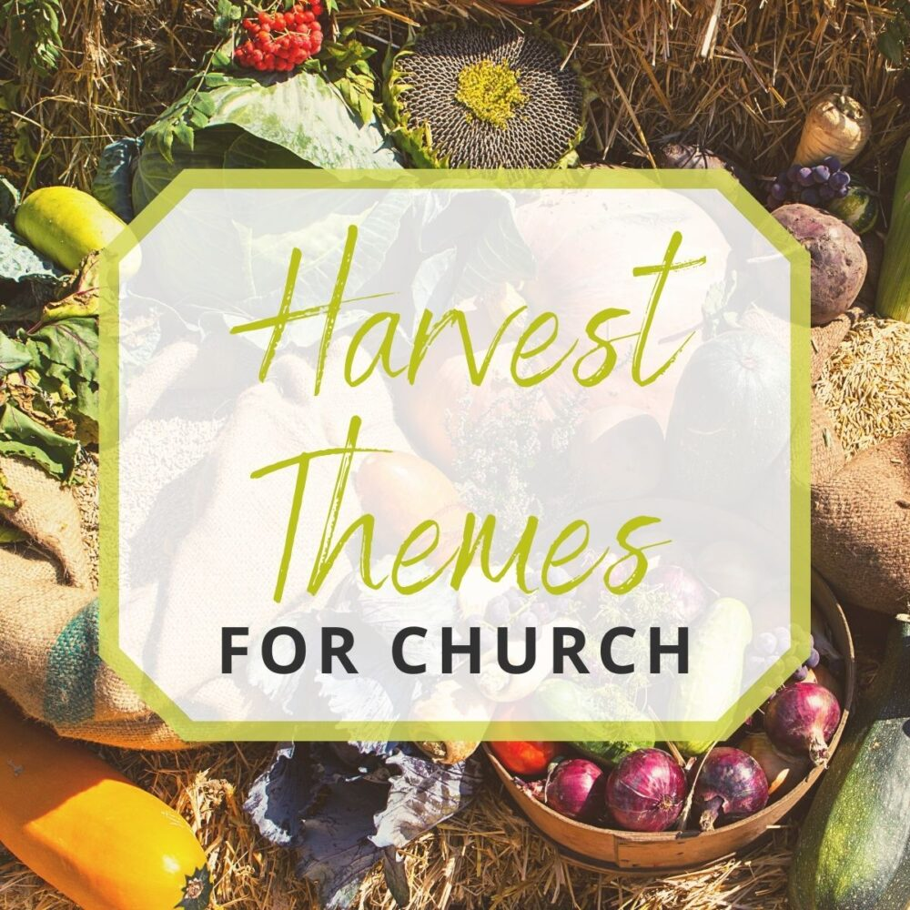 5 Harvest Themes for Church this Fall