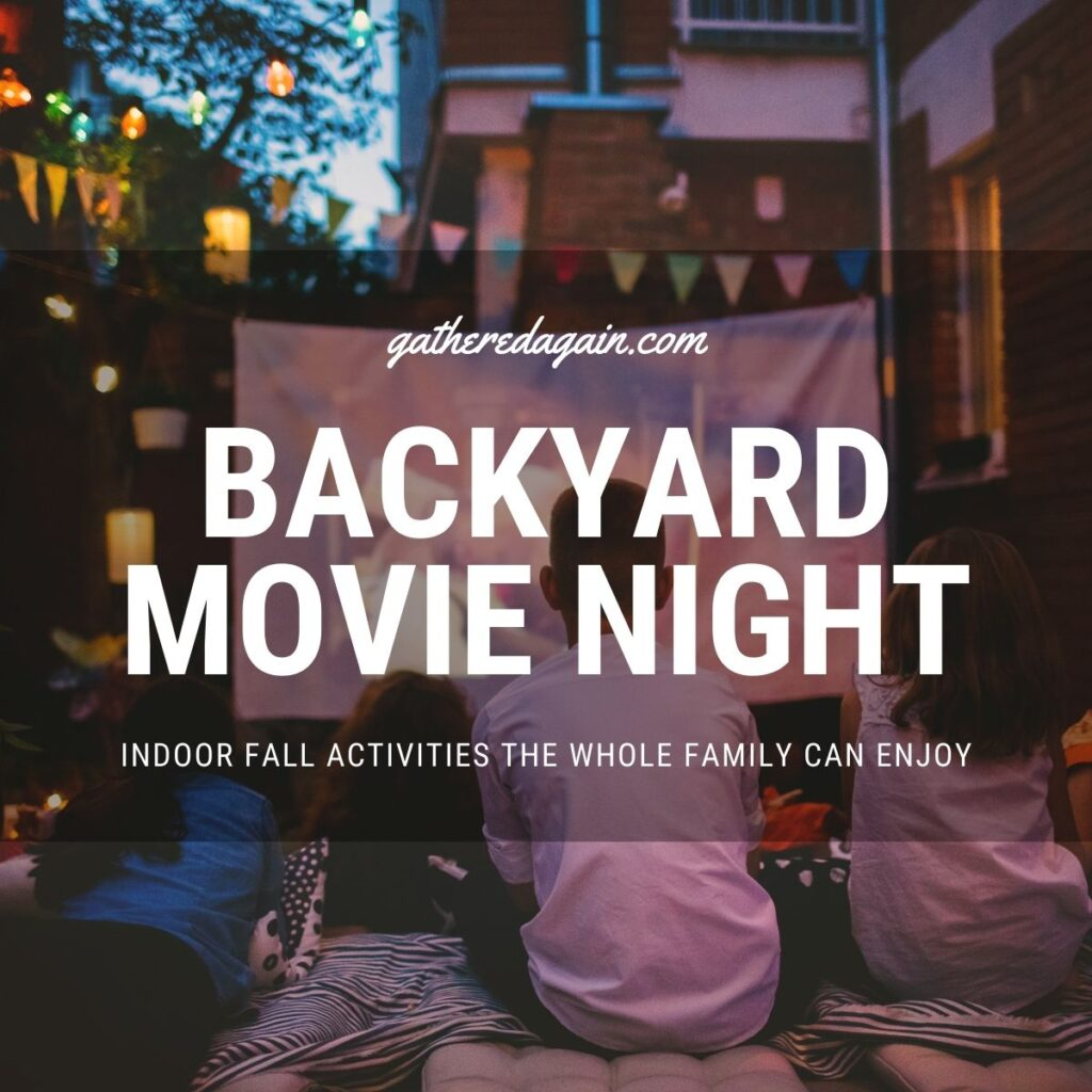 backyard movie night for indoor family activity