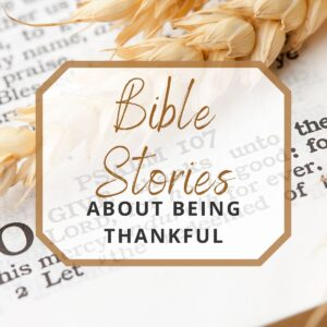 bible stories about thanksgiving