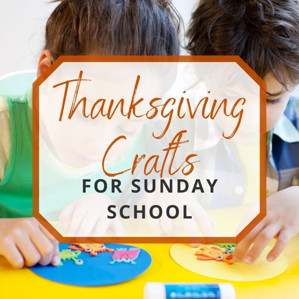 25 Thanksgiving Crafts for Sunday School