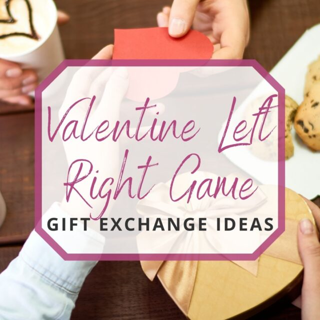 swapping valentine gifts (left right game)
