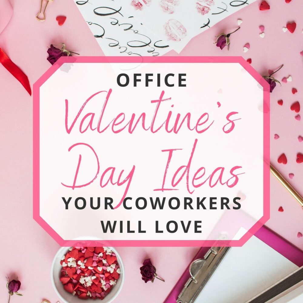 Office Valentine's Day Ideas Your Coworkers Will Love!