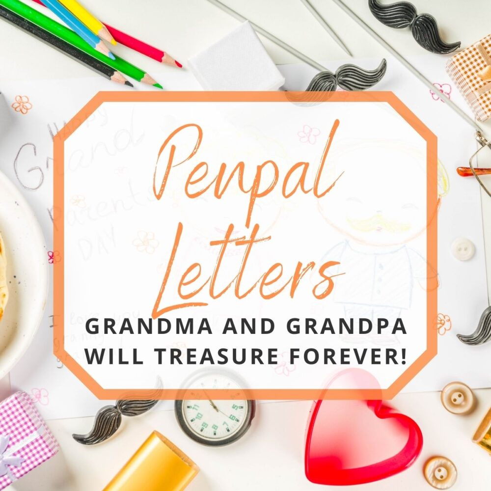 Penpal Letters to Grandparents They'll Treasure Forever!
