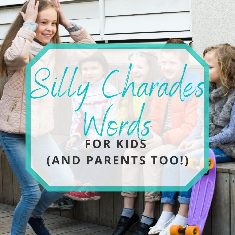 200+ Silly Charades Words for Kids (and Parents!)