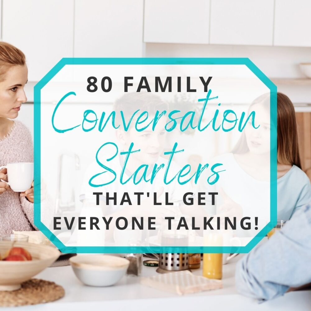 80 Family Conversation Starters That'll Get Everyone Talking!