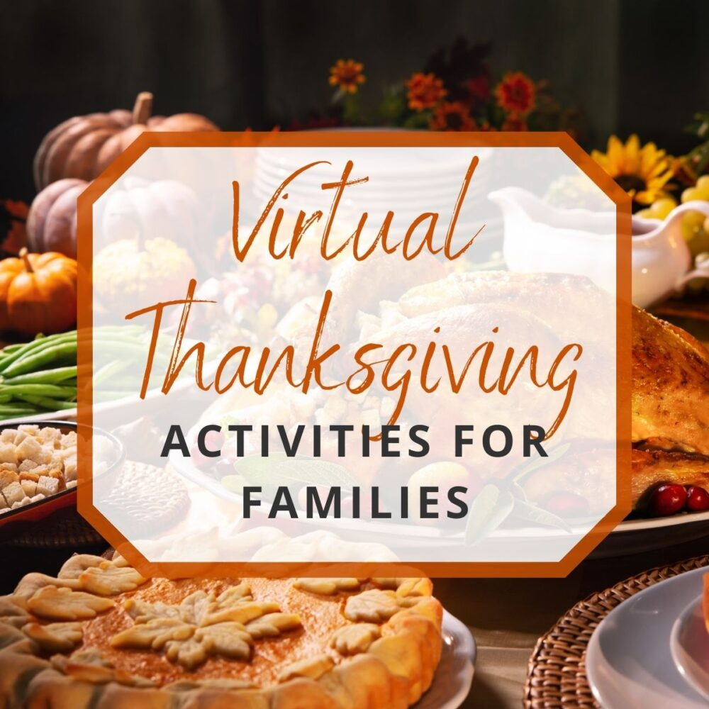 Virtual Thanksgiving Activities for Families